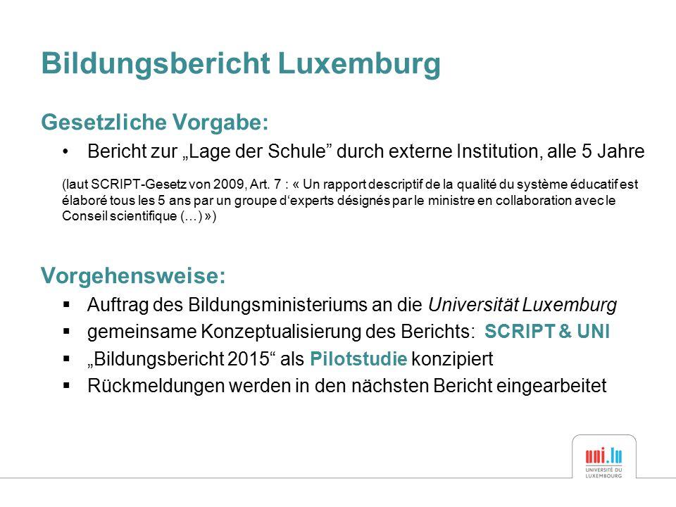 """Bildungsbericht Luxemburg Gesetzliche Vorgabe: Bericht zur """"Lage der Schule durch externe Institution, alle 5 Jahre (laut SCRIPT-Gesetz von 2009, Art."""
