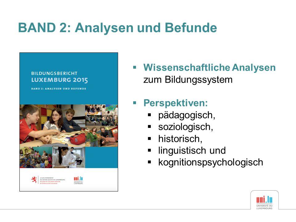 BAND 2: Analysen und Befunde  Wissenschaftliche Analysen zum Bildungssystem  Perspektiven:  pädagogisch,  soziologisch,  historisch,  linguistisch und  kognitionspsychologisch