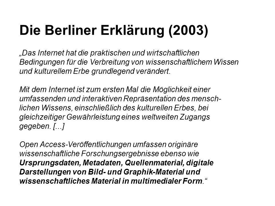 """Die Berliner Erklärung (2003) """"Das Internet hat die praktischen und wirtschaftlichen Bedingungen für die Verbreitung von wissenschaftlichem Wissen und kulturellem Erbe grundlegend verändert."""