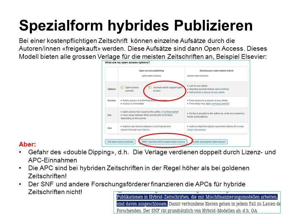 Spezialform hybrides Publizieren Bei einer kostenpflichtigen Zeitschrift können einzelne Aufsätze durch die Autoren/innen «freigekauft» werden.