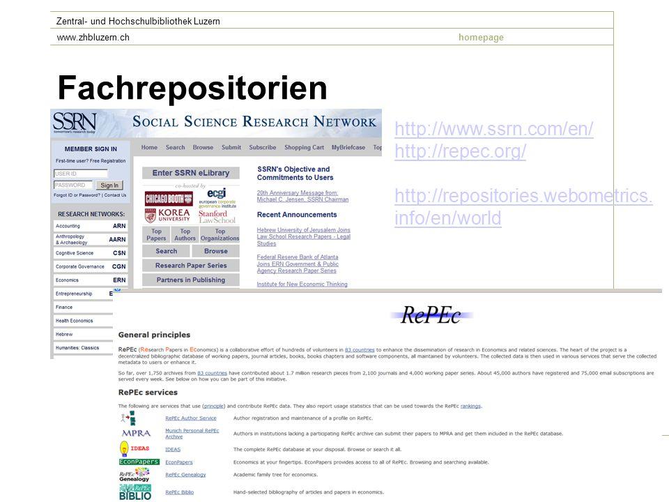 Fachrepositorien folie Zentral- und Hochschulbibliothek Luzern www.zhbluzern.chhomepage http://www.ssrn.com/en/ http://repec.org/ http://repositories.webometrics.