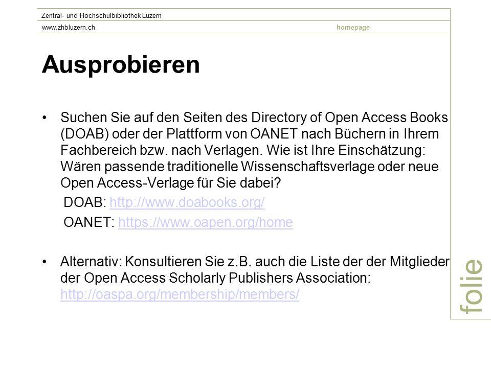Ausprobieren Suchen Sie auf den Seiten des Directory of Open Access Books (DOAB) oder der Plattform von OANET nach Büchern in Ihrem Fachbereich bzw.