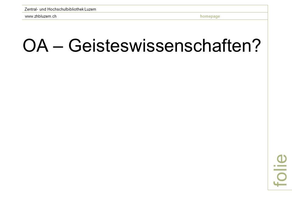 OA – Geisteswissenschaften folie Zentral- und Hochschulbibliothek Luzern www.zhbluzern.chhomepage