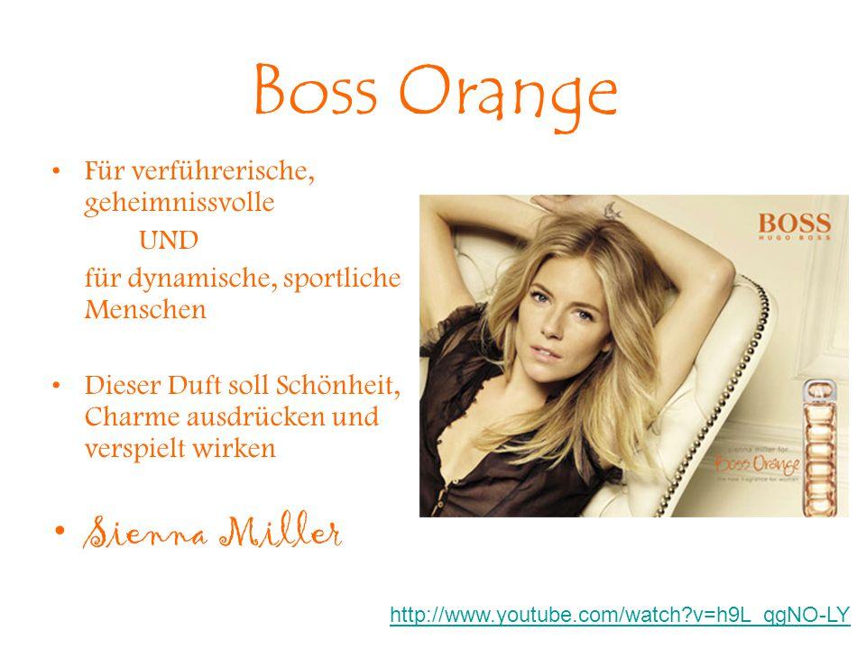 Boss Orange Für verführerische, geheimnissvolle UND für dynamische, sportliche Menschen Dieser Duft soll Schönheit, Charme ausdrücken und verspielt wi
