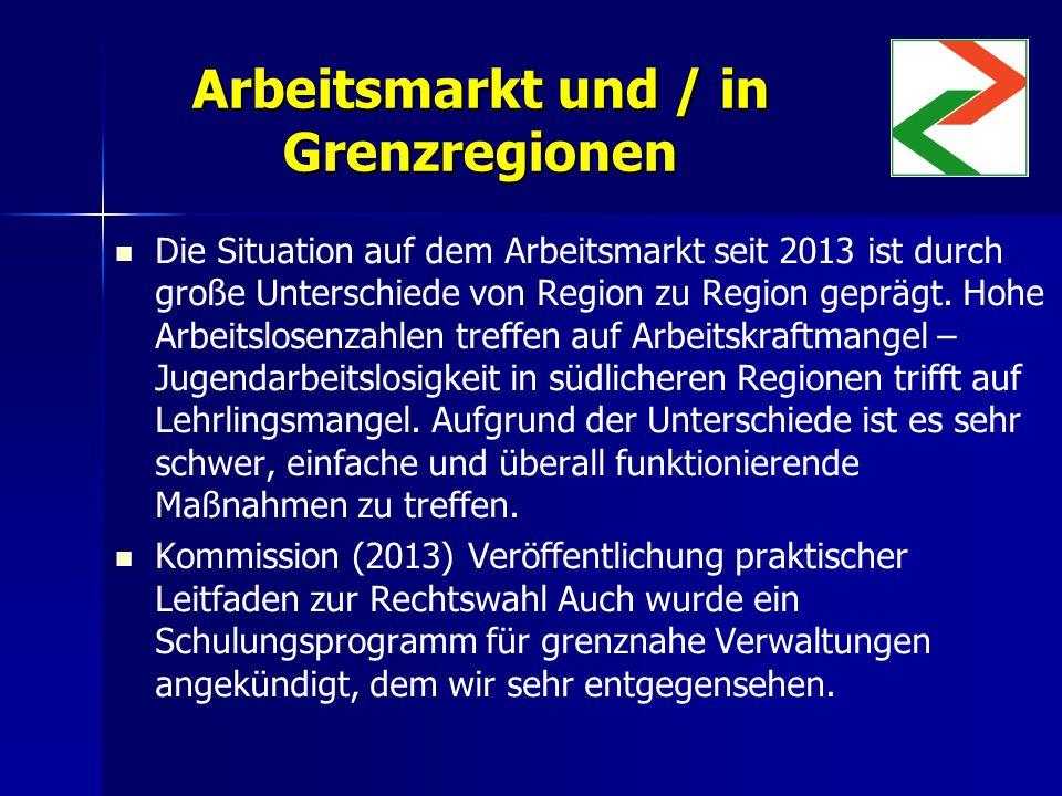 Arbeitsmarkt und / in Grenzregionen Die Situation auf dem Arbeitsmarkt seit 2013 ist durch große Unterschiede von Region zu Region geprägt.