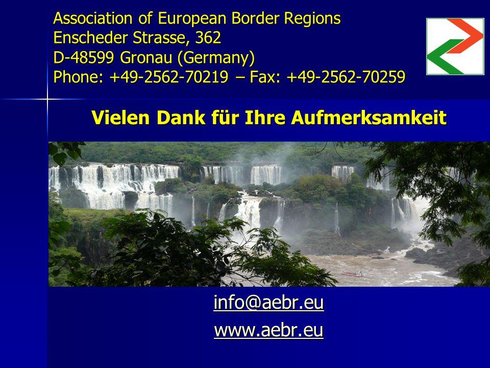 Association of European Border Regions Enscheder Strasse, 362 D-48599 Gronau (Germany) Phone: +49-2562-70219 – Fax: +49-2562-70259 Vielen Dank für Ihre Aufmerksamkeit info@aebr.eu www.aebr.eu