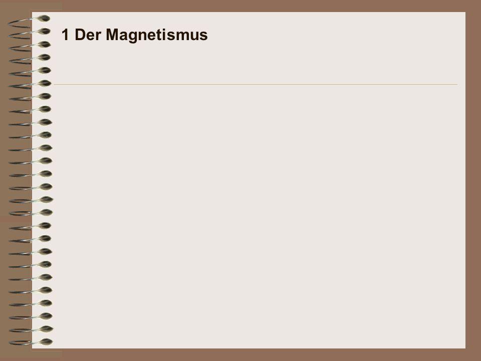 1 Der Magnetismus