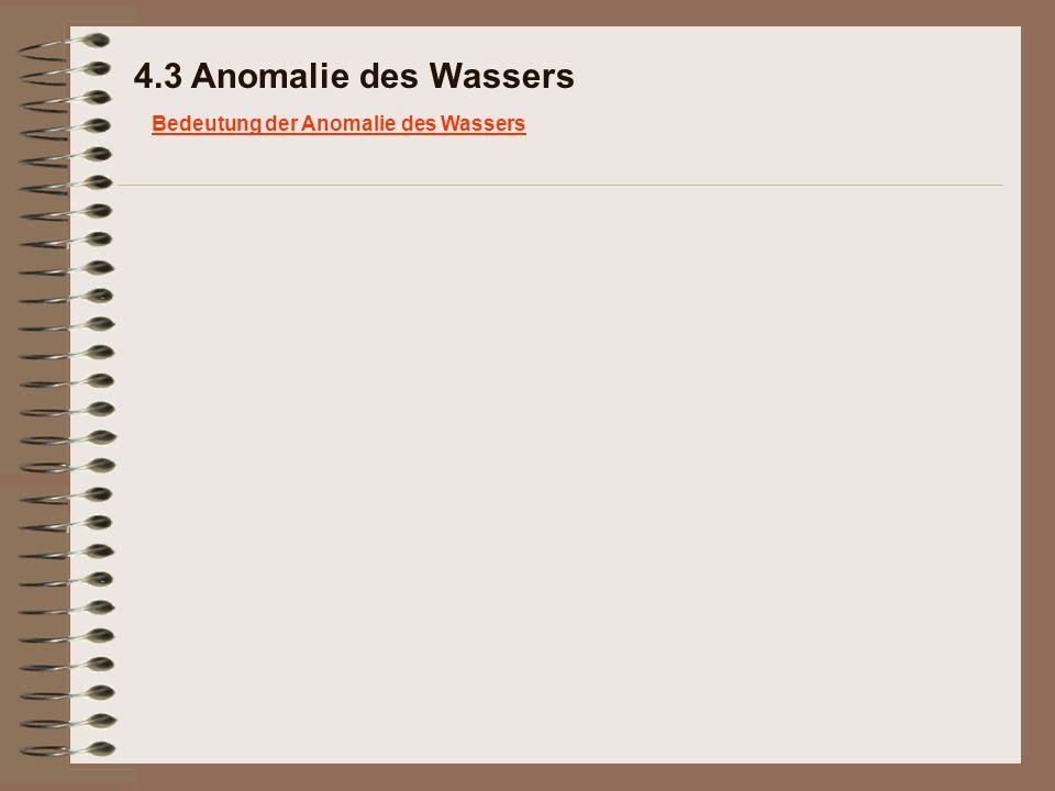 4.3 Anomalie des Wassers Bedeutung der Anomalie des Wassers