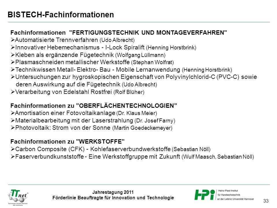 33 Jahrestagung 2011 Förderlinie Beauftragte für Innovation und Technologie BISTECH-Fachinformationen Fachinformationen