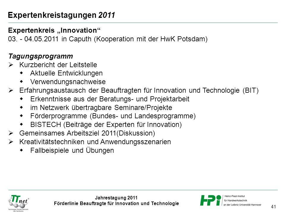"""41 Jahrestagung 2011 Förderlinie Beauftragte für Innovation und Technologie Expertenkreistagungen 2011 Expertenkreis """"Innovation"""" 03. - 04.05.2011 in"""