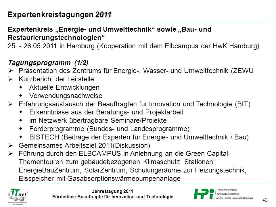 """42 Jahrestagung 2011 Förderlinie Beauftragte für Innovation und Technologie 2011 Expertenkreistagungen 2011 Expertenkreis """"Energie- und Umwelttechnik"""""""