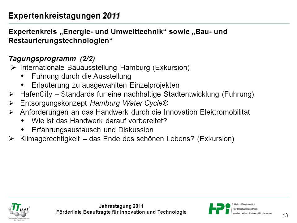 """43 Jahrestagung 2011 Förderlinie Beauftragte für Innovation und Technologie 2011 Expertenkreistagungen 2011 Expertenkreis """"Energie- und Umwelttechnik"""""""