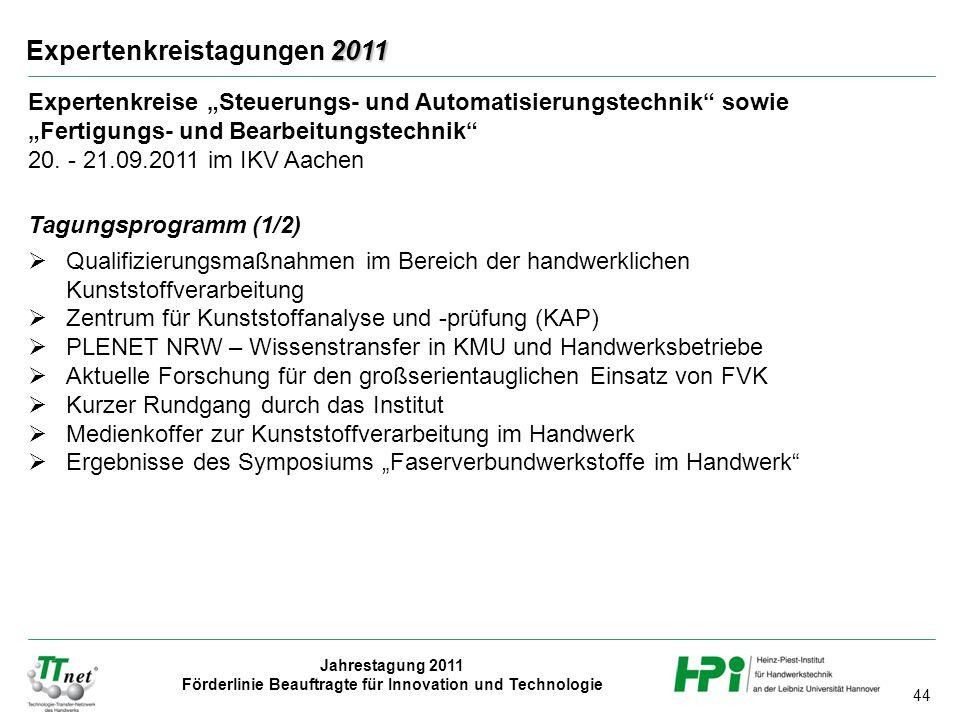 """44 Jahrestagung 2011 Förderlinie Beauftragte für Innovation und Technologie 2011 Expertenkreistagungen 2011 Expertenkreise """"Steuerungs- und Automatisi"""