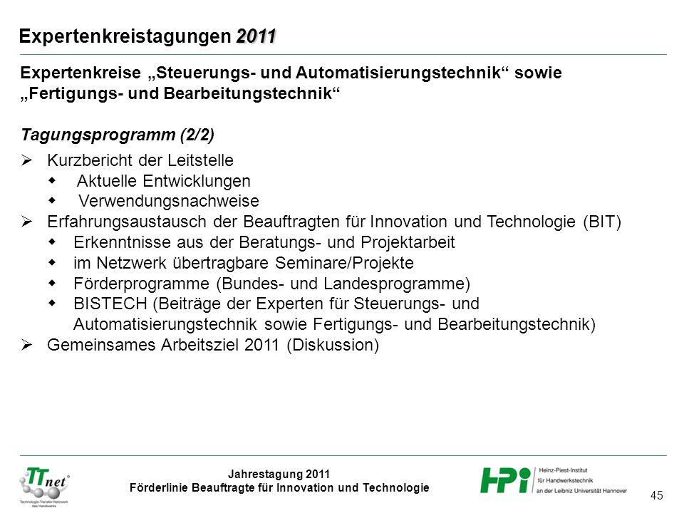 """45 Jahrestagung 2011 Förderlinie Beauftragte für Innovation und Technologie 2011 Expertenkreistagungen 2011 Expertenkreise """"Steuerungs- und Automatisi"""