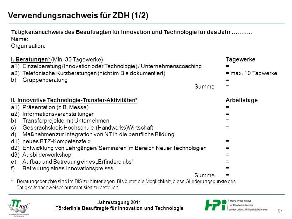 51 Jahrestagung 2011 Förderlinie Beauftragte für Innovation und Technologie Tätigkeitsnachweis des Beauftragten für Innovation und Technologie für das Jahr ………..