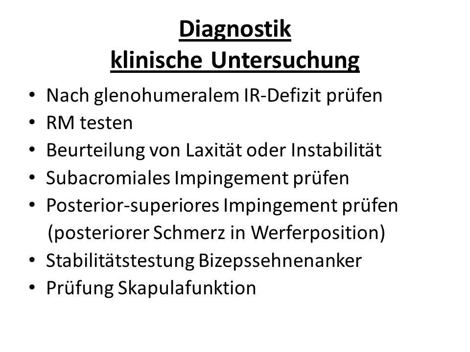 Diagnostik klinische Untersuchung Nach glenohumeralem IR-Defizit prüfen RM testen Beurteilung von Laxität oder Instabilität Subacromiales Impingement