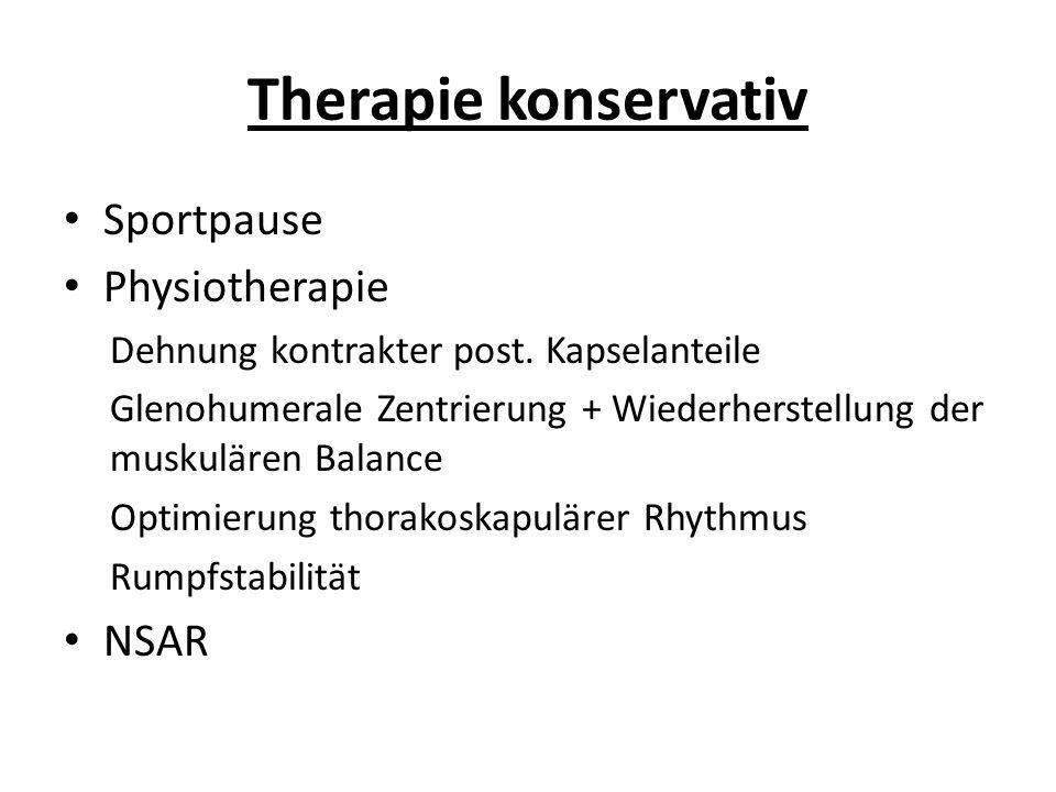 Therapie konservativ Sportpause Physiotherapie Dehnung kontrakter post. Kapselanteile Glenohumerale Zentrierung + Wiederherstellung der muskulären Bal