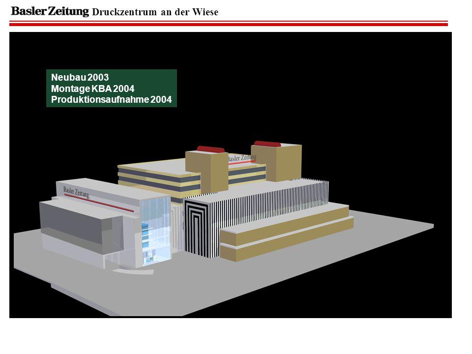Druckzentrum an der Wiese Neubau 2003 Montage KBA 2004 Produktionsaufnahme 2004