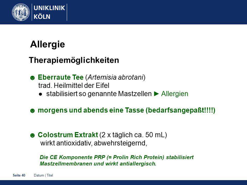 Datum | TitelSeite 40 Allergie Therapiemöglichkeiten ☻ Eberraute Tee (Artemisia abrotani) trad. Heilmittel der Eifel ● stabilisiert so genannte Mastze