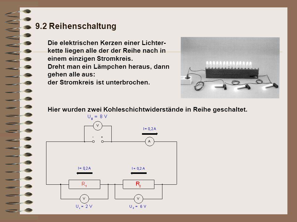 9.2 Reihenschaltung Hier wurden zwei Kohleschichtwiderstände in Reihe geschaltet.
