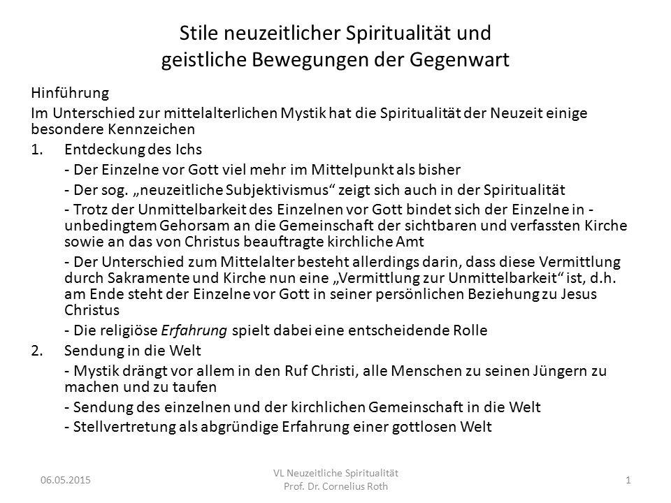 Stile neuzeitlicher Spiritualität und geistliche Bewegungen der Gegenwart Hinführung Im Unterschied zur mittelalterlichen Mystik hat die Spiritualität