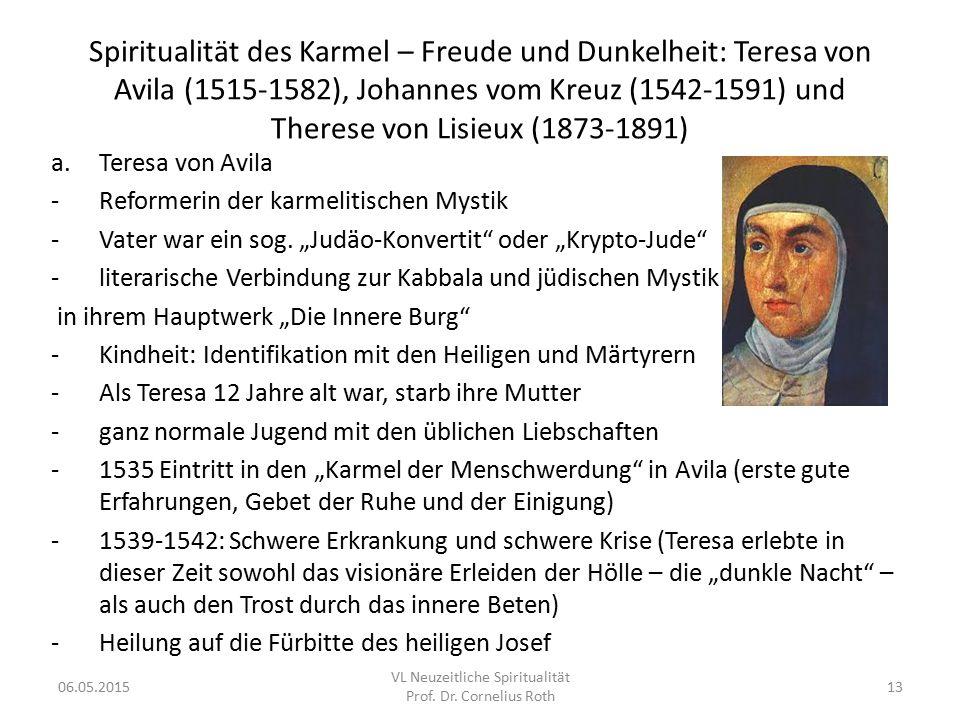Spiritualität des Karmel – Freude und Dunkelheit: Teresa von Avila (1515-1582), Johannes vom Kreuz (1542-1591) und Therese von Lisieux (1873-1891) a.T