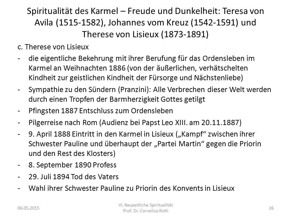 Spiritualität des Karmel – Freude und Dunkelheit: Teresa von Avila (1515-1582), Johannes vom Kreuz (1542-1591) und Therese von Lisieux (1873-1891) c.