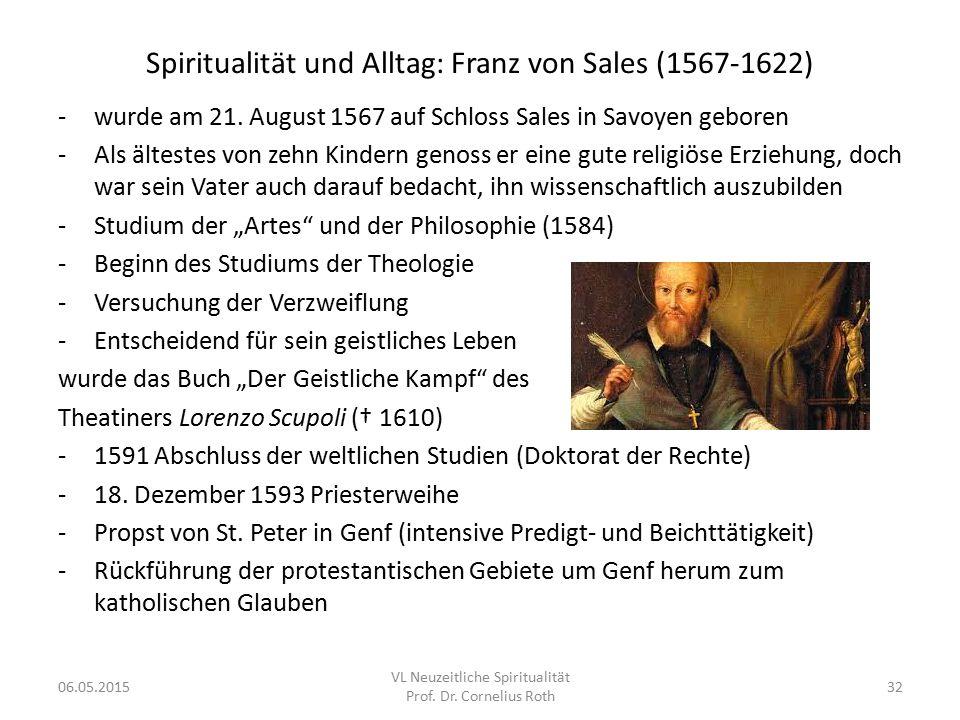 Spiritualität und Alltag: Franz von Sales (1567-1622) -wurde am 21. August 1567 auf Schloss Sales in Savoyen geboren -Als ältestes von zehn Kindern ge
