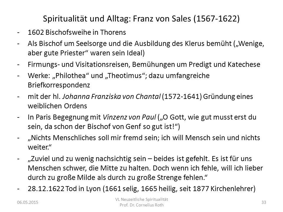 """Spiritualität und Alltag: Franz von Sales (1567-1622) -1602 Bischofsweihe in Thorens -Als Bischof um Seelsorge und die Ausbildung des Klerus bemüht ("""""""