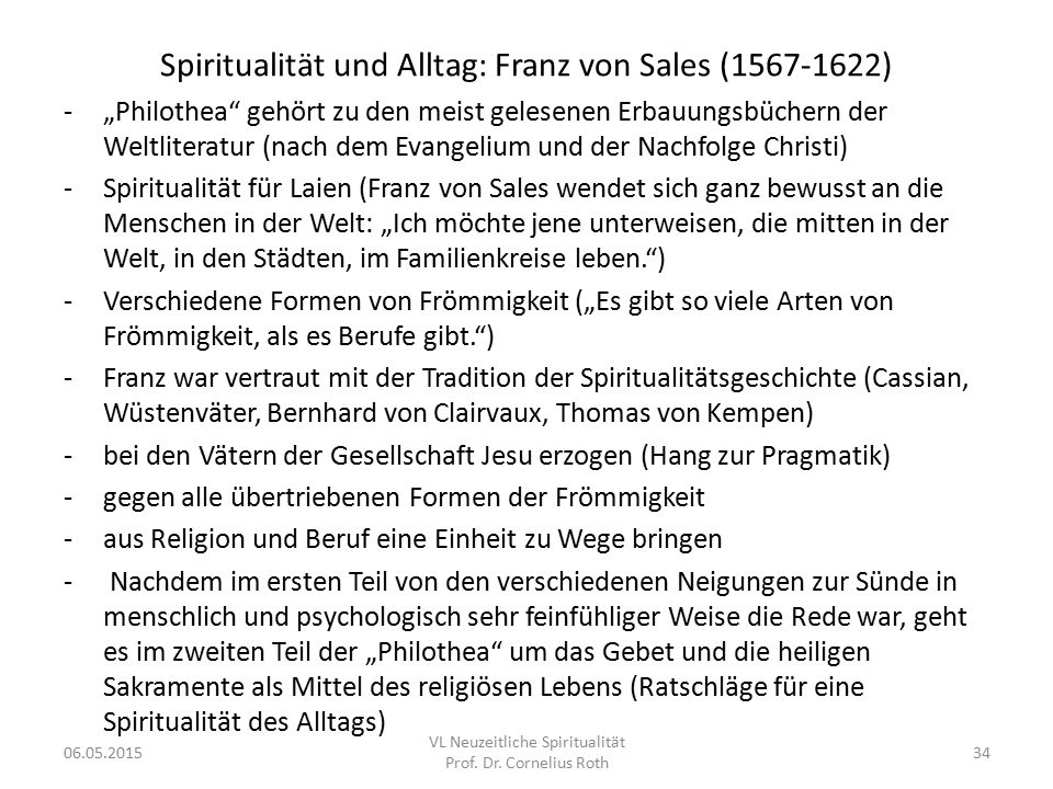 """Spiritualität und Alltag: Franz von Sales (1567-1622) -""""Philothea"""" gehört zu den meist gelesenen Erbauungsbüchern der Weltliteratur (nach dem Evangeli"""