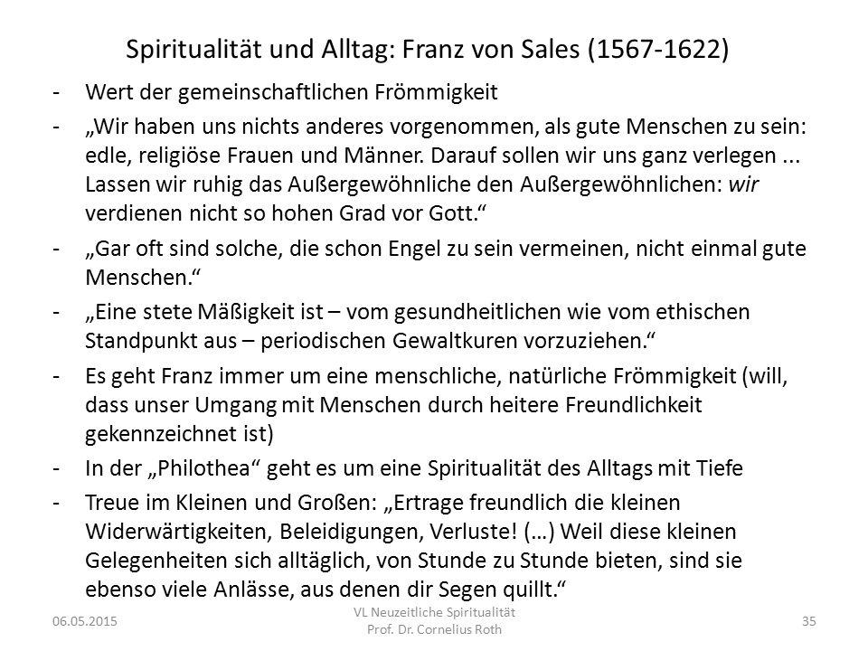 """Spiritualität und Alltag: Franz von Sales (1567-1622) -Wert der gemeinschaftlichen Frömmigkeit -""""Wir haben uns nichts anderes vorgenommen, als gute Me"""