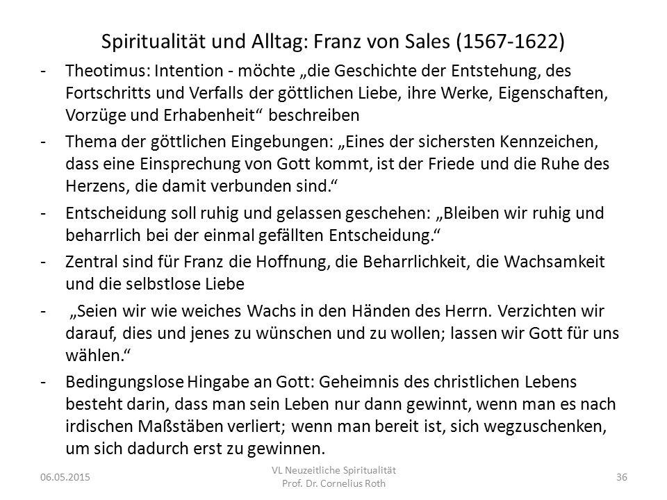 """Spiritualität und Alltag: Franz von Sales (1567-1622) -Theotimus: Intention - möchte """"die Geschichte der Entstehung, des Fortschritts und Verfalls der"""