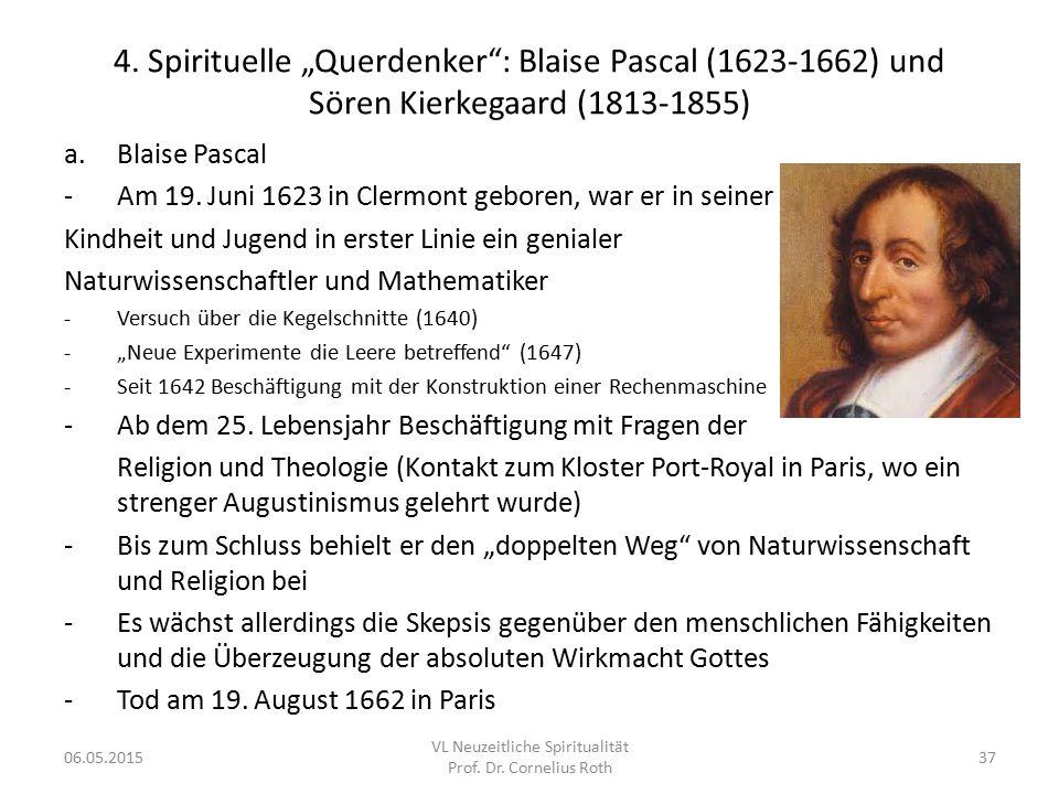 """4. Spirituelle """"Querdenker"""": Blaise Pascal (1623-1662) und Sören Kierkegaard (1813-1855) a.Blaise Pascal -Am 19. Juni 1623 in Clermont geboren, war er"""