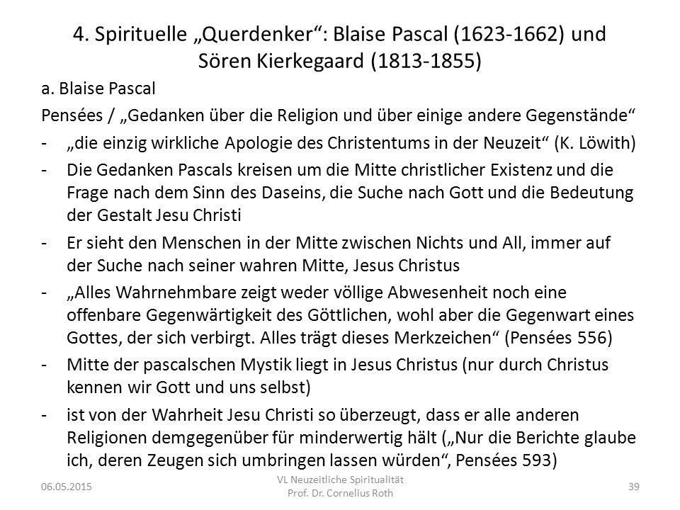 """4. Spirituelle """"Querdenker"""": Blaise Pascal (1623-1662) und Sören Kierkegaard (1813-1855) a. Blaise Pascal Pensées / """"Gedanken über die Religion und üb"""