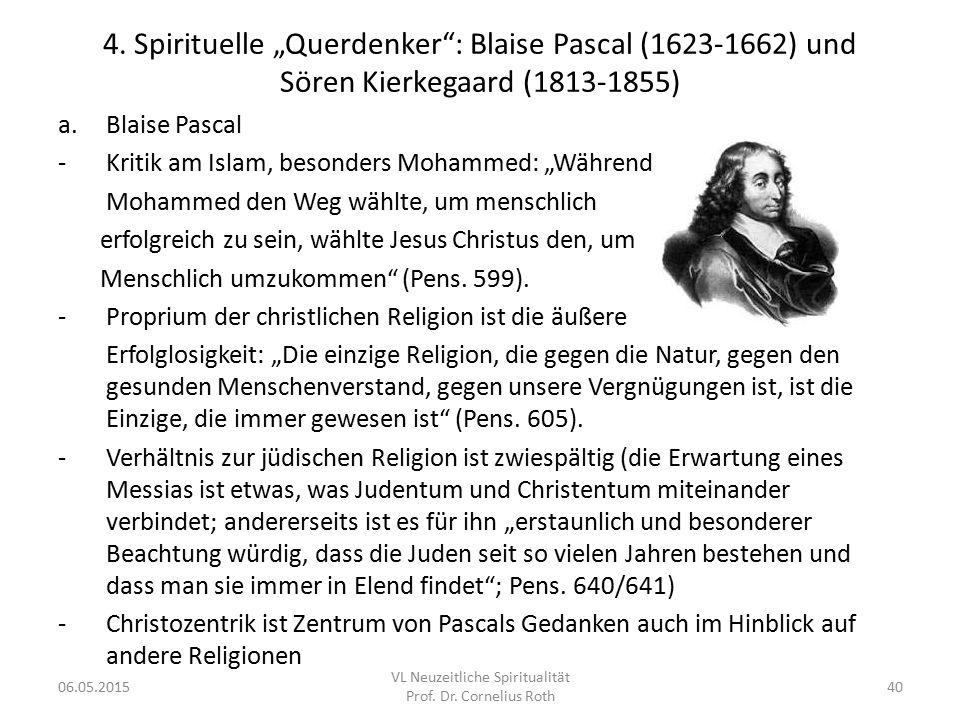 """4. Spirituelle """"Querdenker"""": Blaise Pascal (1623-1662) und Sören Kierkegaard (1813-1855) a.Blaise Pascal -Kritik am Islam, besonders Mohammed: """"Währen"""