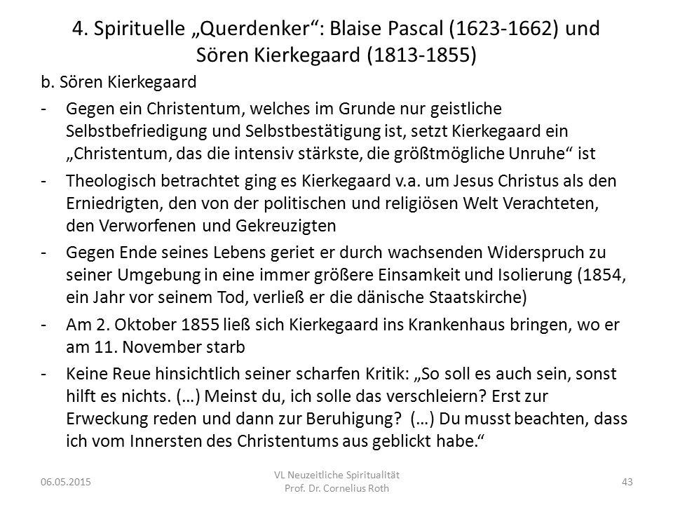 """4. Spirituelle """"Querdenker"""": Blaise Pascal (1623-1662) und Sören Kierkegaard (1813-1855) b. Sören Kierkegaard -Gegen ein Christentum, welches im Grund"""