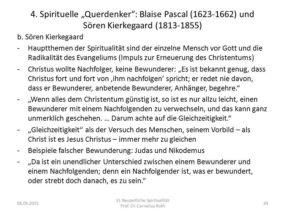 """4. Spirituelle """"Querdenker"""": Blaise Pascal (1623-1662) und Sören Kierkegaard (1813-1855) b. Sören Kierkegaard -Hauptthemen der Spiritualität sind der"""