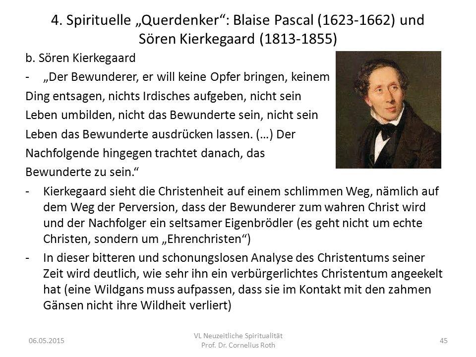 """4. Spirituelle """"Querdenker"""": Blaise Pascal (1623-1662) und Sören Kierkegaard (1813-1855) b. Sören Kierkegaard -""""Der Bewunderer, er will keine Opfer br"""