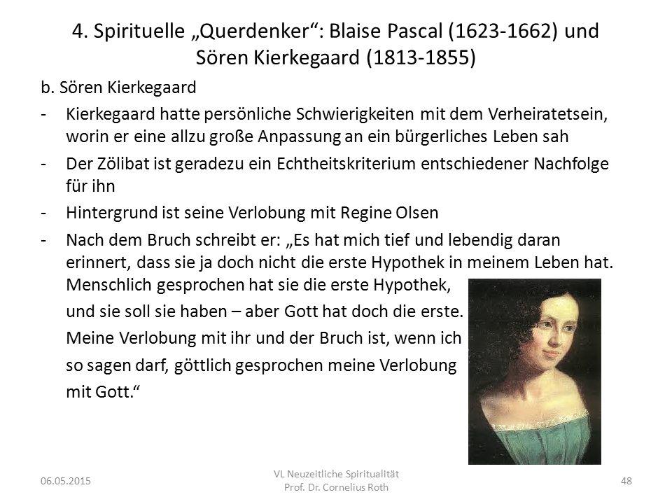 """4. Spirituelle """"Querdenker"""": Blaise Pascal (1623-1662) und Sören Kierkegaard (1813-1855) b. Sören Kierkegaard -Kierkegaard hatte persönliche Schwierig"""