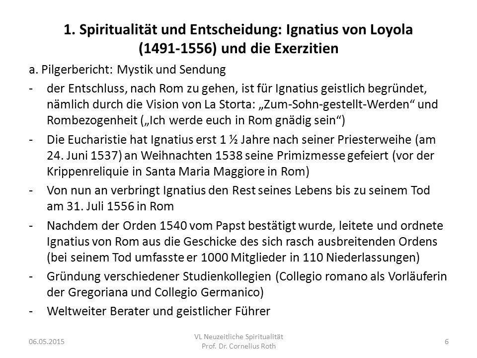 1. Spiritualität und Entscheidung: Ignatius von Loyola (1491-1556) und die Exerzitien a. Pilgerbericht: Mystik und Sendung -der Entschluss, nach Rom z