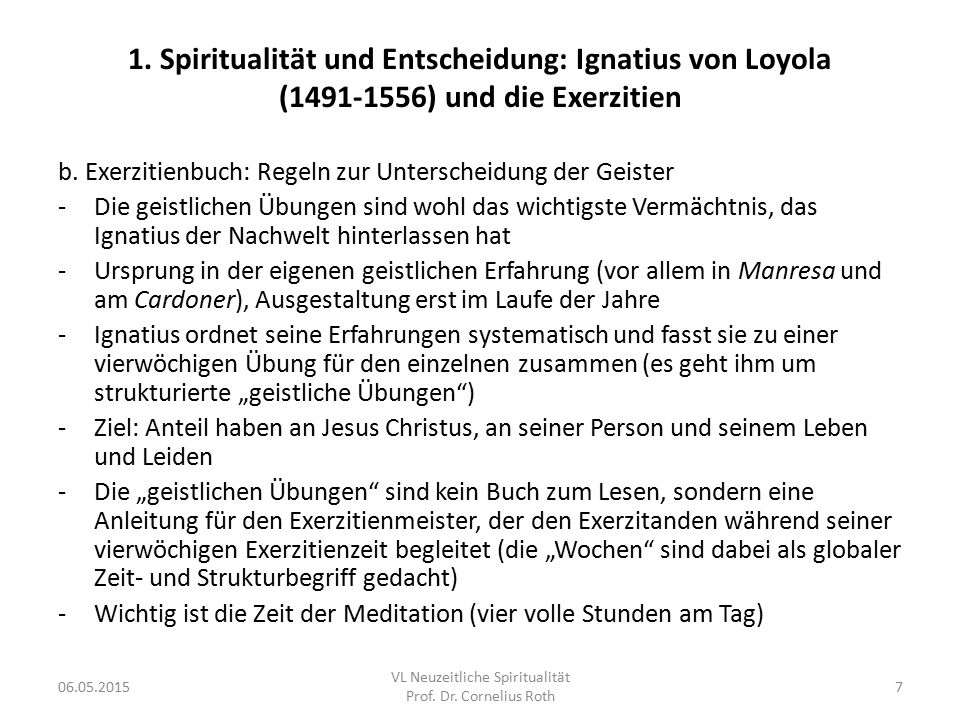 1. Spiritualität und Entscheidung: Ignatius von Loyola (1491-1556) und die Exerzitien b. Exerzitienbuch: Regeln zur Unterscheidung der Geister -Die ge