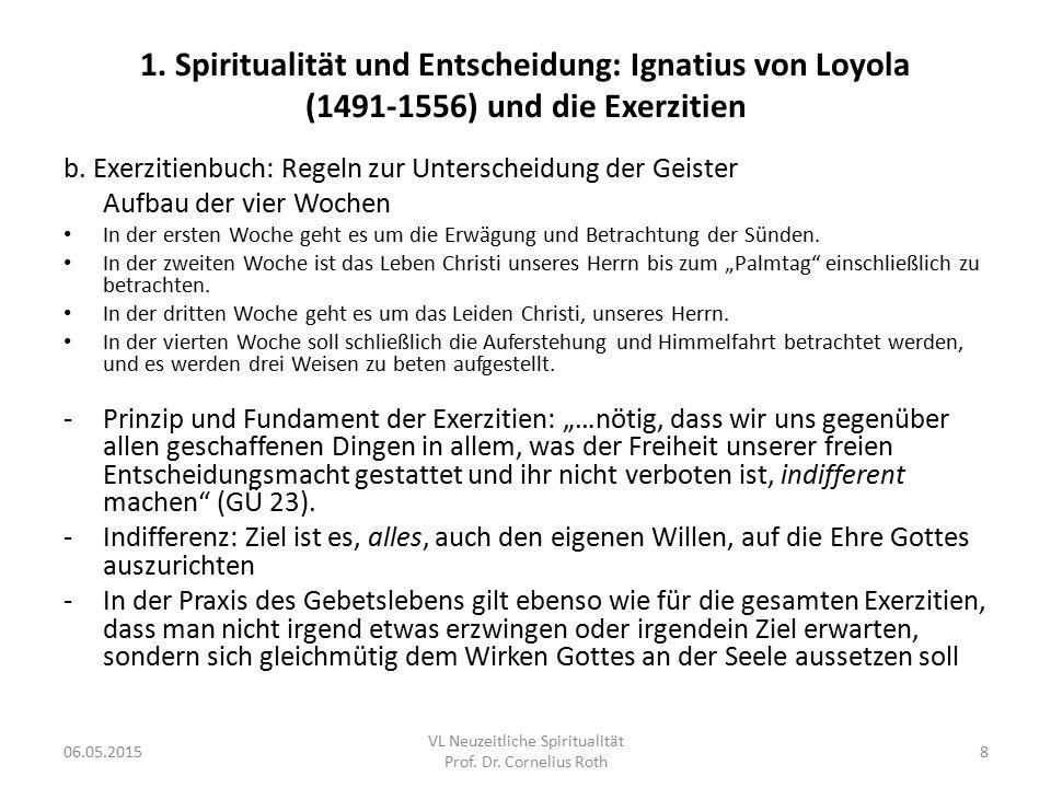 1. Spiritualität und Entscheidung: Ignatius von Loyola (1491-1556) und die Exerzitien b. Exerzitienbuch: Regeln zur Unterscheidung der Geister Aufbau