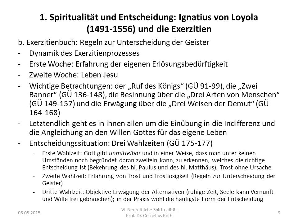 1. Spiritualität und Entscheidung: Ignatius von Loyola (1491-1556) und die Exerzitien b. Exerzitienbuch: Regeln zur Unterscheidung der Geister -Dynami