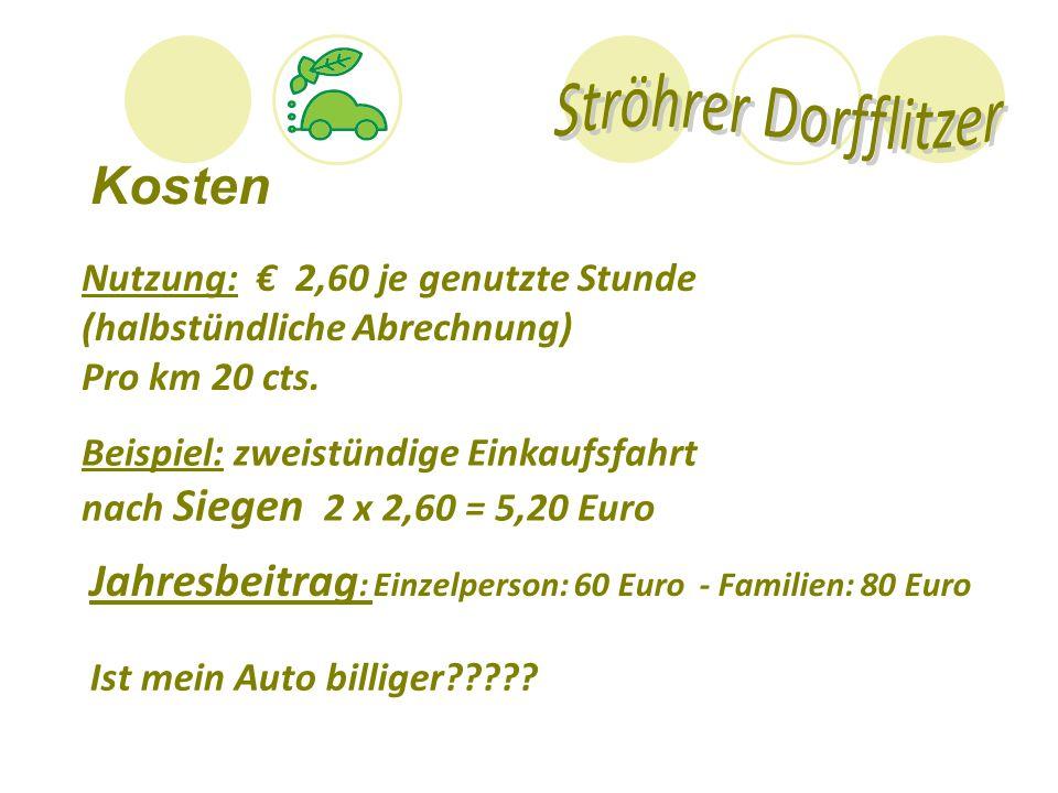 Kosten Nutzung: € 2,60 je genutzte Stunde (halbstündliche Abrechnung) Pro km 20 cts. Beispiel: zweistündige Einkaufsfahrt nach Siegen 2 x 2,60 = 5,20