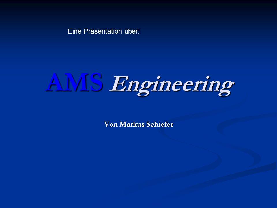 AMS Engineering Von Markus Schiefer Eine Präsentation über: