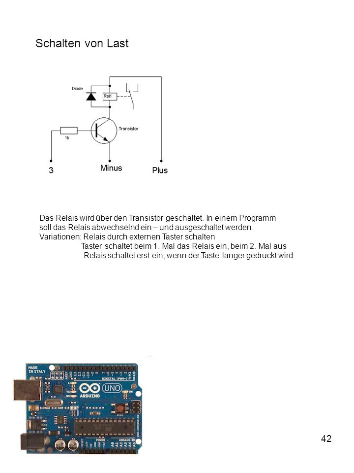 42 Schalten von Last Das Relais wird über den Transistor geschaltet.
