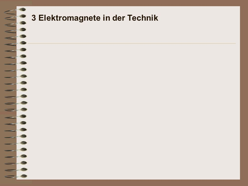 3 Elektromagnete in der Technik