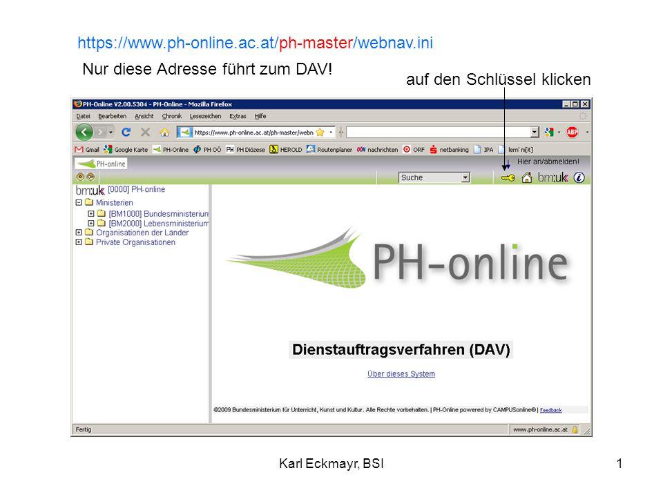 Karl Eckmayr, BSI1 https://www.ph-online.ac.at/ph-master/webnav.ini Nur diese Adresse führt zum DAV.