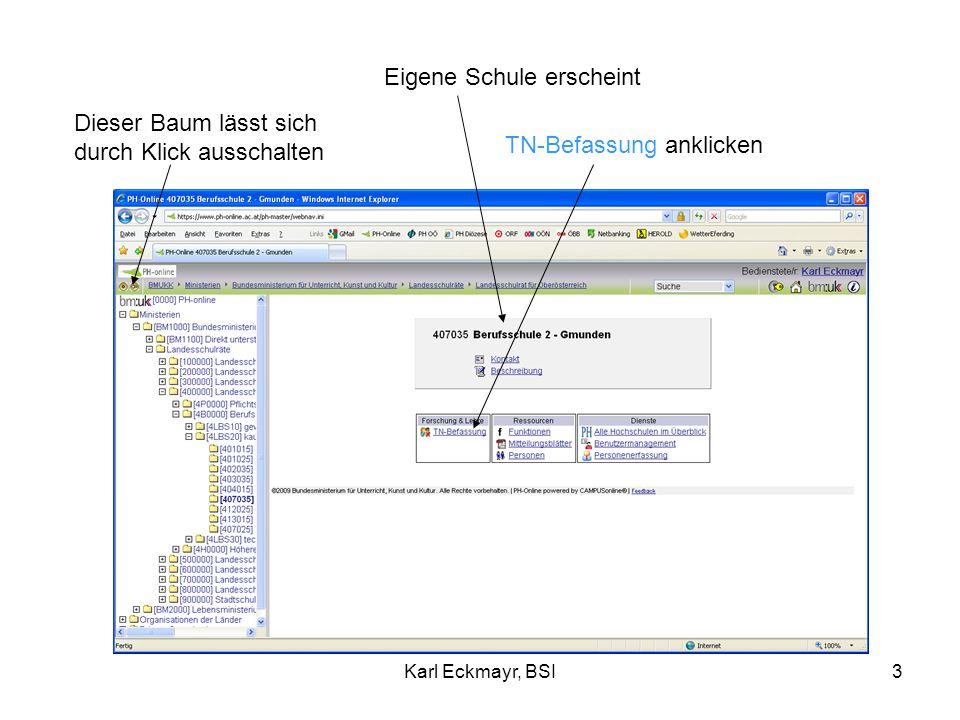 Karl Eckmayr, BSI3 Eigene Schule erscheint Dieser Baum lässt sich durch Klick ausschalten TN-Befassung anklicken