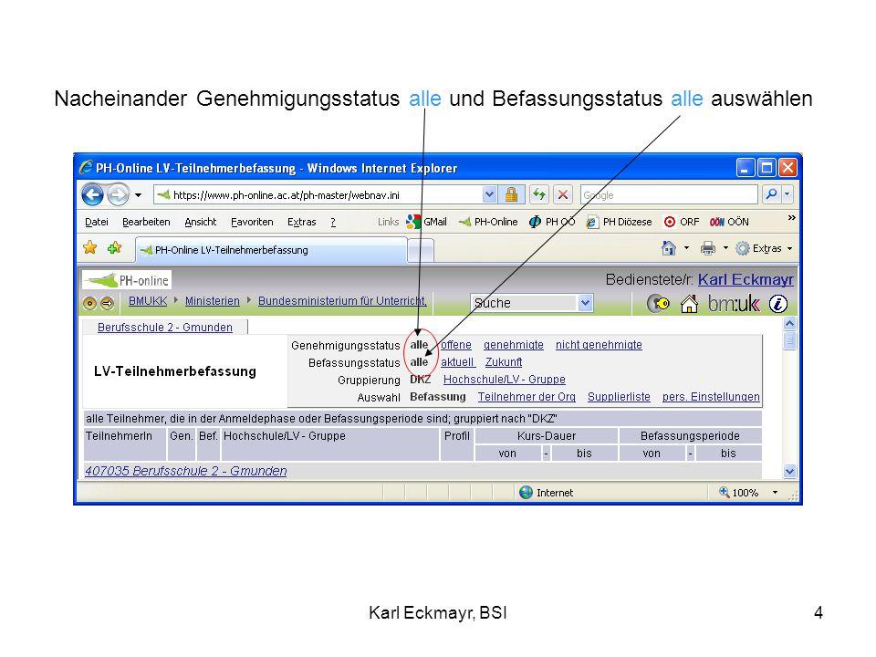Karl Eckmayr, BSI4 Nacheinander Genehmigungsstatus alle und Befassungsstatus alle auswählen